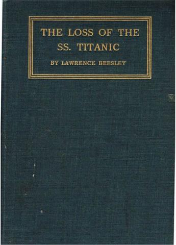 The Loss of the SS. Titanic: Its Story and Its Lessons, by One of the Survivors